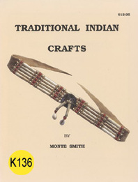 Traditional Indian crafts by M.Smith. Illustrated instructions on all the basics of leather and bone products