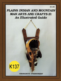Plains Indian and mountain man arts and crafts by C. Overstreet. 40 projects, well-illustrated