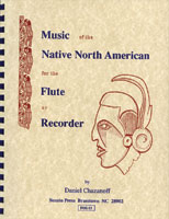 Book: Music of the Native American for the Flute or Recorder by D. Chazanoff